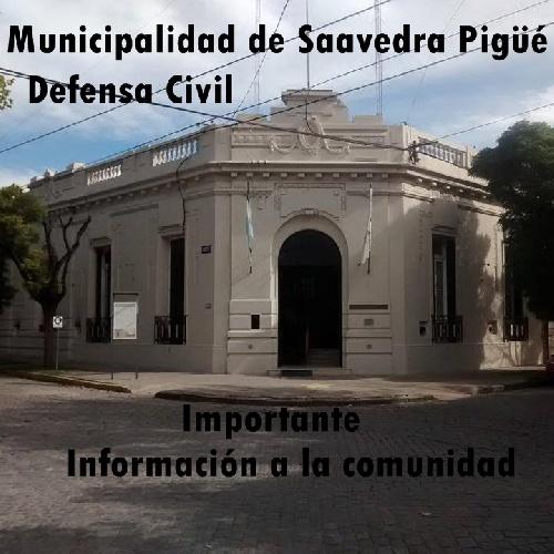 IMPORTANTE: LA MUNICIPALIDAD DE SAAVEDRA- PIGÜÉ Y EL AREA DEFENSA CIVIL INFORMAN A LA COMUNIDAD