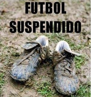 Fútbol Suspendido - En el día de hoy no habrá fútbol en nuestra ciudad.