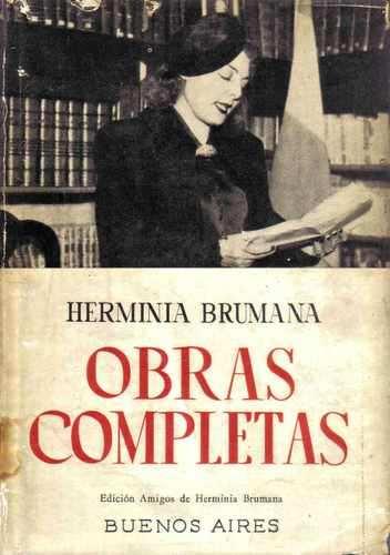 Una mujer piguense imprescindible : Herminia Brumana ( 1897/ 1954 ) maestra, escritora, periodista, dramaturga y activista feminista